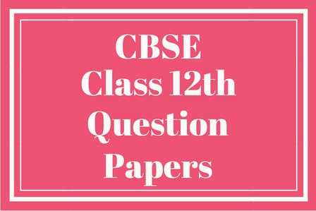 CBSE 12th Question Papers